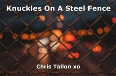 Knuckles On A Steel Fence