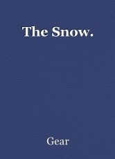 The Snow.