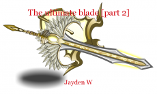 The ultimate blade [part 2]