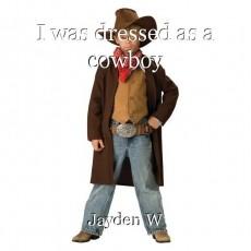 I was dressed as a cowboy