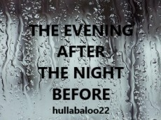 The Evening After The Night Before