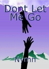 Dont Let Me Go