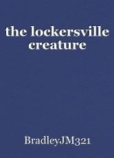 the lockersville creature