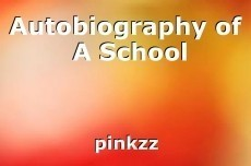 Autobiography of  A School