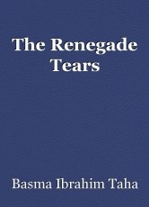 The Renegade Tears
