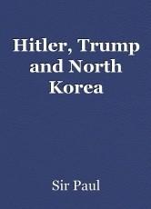 Hitler, Trump and North Korea