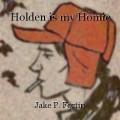 Holden is my Homie
