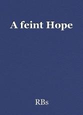A feint Hope