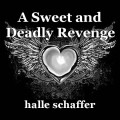 A Sweet and Deadly Revenge