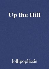 Up the Hill