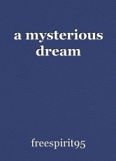 a mysterious dream