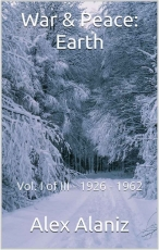War and Peace Earth - Vol 1 (1926 - 1962)