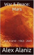 War & Peace: Mars Volume II of III 1963 - 2049