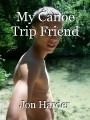 My Canoe Trip Friend