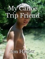My Canoe Trip Friend