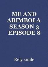 ME AND ABIMBOLA SEASON 3 EPISODE 8
