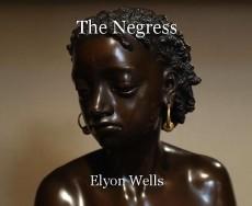 The Negress