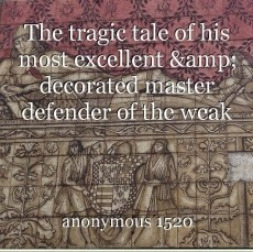 The tragic tale of his most excellent & decorated master defender of the weak and meek Lumus Novus Lux Dominus