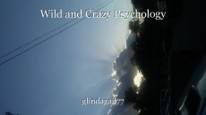 Wild and Crazy Psychology