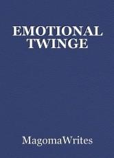 EMOTIONAL TWINGE