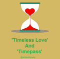 'Timeless Love' And 'Timepass'
