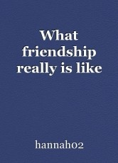 What friendship really is like