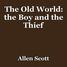 The Old World: the Boy and the Thief