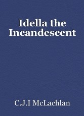 Idella the Incandescent