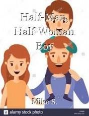 Half-Man, Half-Woman Boy