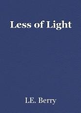 Less of Light