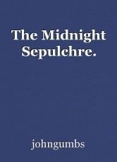 The Midnight Sepulchre.