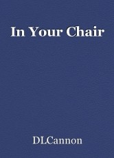 In Your Chair