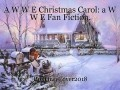 A W W E Christmas Carol: a W W E Fan Fiction.