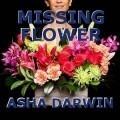 MISSING FLOWER