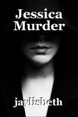 Jessica Murder