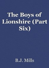 The Boys of Lionshire (Part Six)