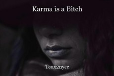 Karma is a Bitch