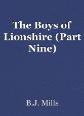 The Boys of Lionshire (Part Nine)