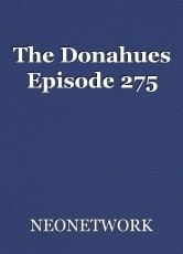 The Donahues Episode 275