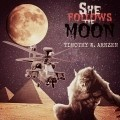 SHE FOLLOWS THE MOON (excerpt from forthcoming novel)