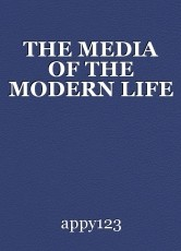 THE MEDIA OF THE MODERN LIFE
