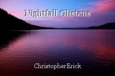 Nightfall Glistens