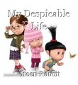 My Despicable Life