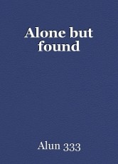 Alone but found