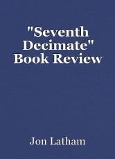 """""""Seventh Decimate"""" Book Review"""