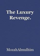 The Luxury Revenge.