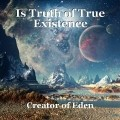 Is Truth of True Existence