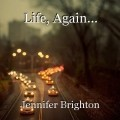 Life, Again...