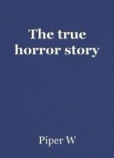 The true horror story
