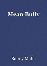 Mean Bully